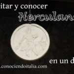 Visitar y conocer Herculano – Sitio Arqueológico – Pompeya – Nápoles