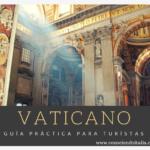 Guia Turística del Vaticano – Atracciones principales, que ver y que hacer