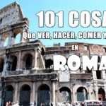 101 Cosas que ver y hacer Roma