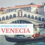Que hacer en Venecia – 20 experiencias inolvidables